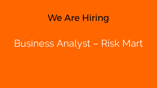 Business Analyst – Risk Mart