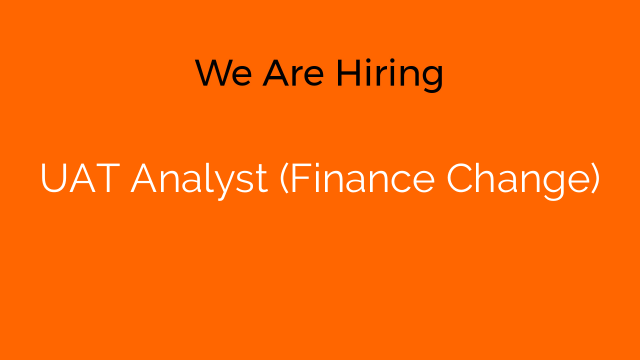 UAT Analyst (Finance Change)
